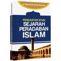 Pengantar Studi Sejarah Peradaban Islam | Dr. Muhammad Husain Mahasnah