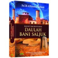 Bangkit dan Runtuhnya Daulah Bani Saljuk | Prof. DR. Ali Muhammad Ash-Shallabi