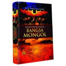 Bangkit dan Runtuhnya Bangsa Mongol | Prof. Dr. Ali M. Ash-Shallabi