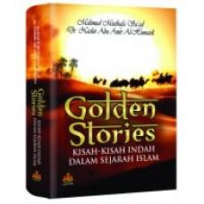 Golden Stories : Kisah-kisah Indah dalam Sejarah Islam | Mahmud Musthofa Saad & Dr. Nashir Abu Amir Al-Humaidi