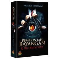 Pemerintahan Bayangan dan Big Brother | Jagad A. Purbawati