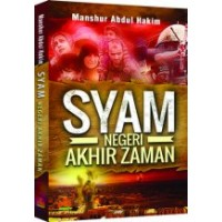 Syam Negeri Akhir Zaman | Manshur Abdul Hakim