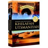 Bangkit Dan Runtuhnya Khilafah Utsmaniyah | Prof.DR. Ali Muhammad Ash-Shalabi
