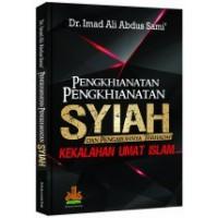 Pengkhianatan - pengkhianatan Syiah | DR. Imad Ali Abdus Sami