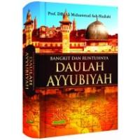 Bangkit dan Runtuhnya Daulah Ayyubiyah | Dr Ali Muhammad Ash Shallabi