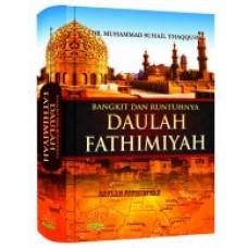 Bangkit dan Runtuhnya Daulah Fathimiyah | DR. Muhammad Suhail Thaqqusy