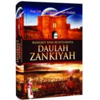 Bangkit & Runtuhnya Daulah Zankiyah | Prof. DR. Ali Muhammad Ash-Shallabi