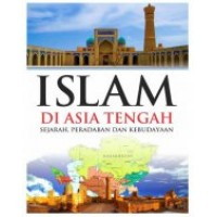 Islam Di Asia Tengah | Muhammad Abdul Azhim Abu An-Nashar
