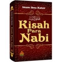 Kisah Para Nabi | Imam Ibnu Katsir