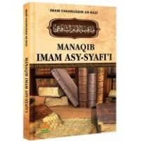 Manaqib Imam Asy-Syafi i | Imam Fakhruddin Ar-Razi