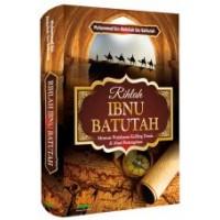 Rihlah Ibnu Bathuthah: Memoar Perjalanan Keliling Dunia di Abad Pertengahan | Muhammad Bin Abdullah Bin Bathuthah