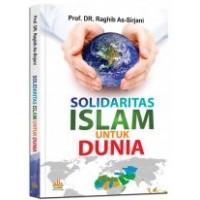Solidaritas Islam untuk Dunia | Prof. DR. Raghib As-Sirjani