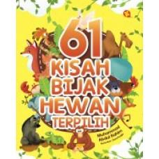 61 Kisah Bijak Hewan Terpilih | Muhammad Abdul Rahim