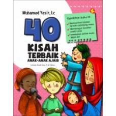 40 Kisah Terbaik Anak-anak Ajaib (SC) | Muhamad Yasir, Lc