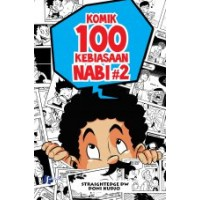 Komik 100 Kebiasaan Nabi Jilid 2 | Straightedge DW Doni Kudjo