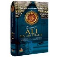 Biografi Ali bin Abi Thalib | Prof. DR. Ali Muhammad Ash-Shalabi