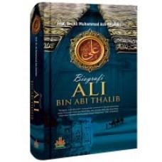 Biografi Ali bin Abi Thalib   Prof. DR. Ali Muhammad Ash-Shalabi