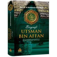 Biografi Utsman bin Affan | Prof.DR. Ali Muhammad Ash-Shalabi