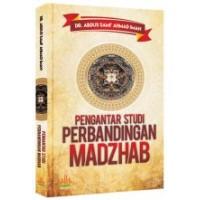 Pengantar Studi Perbandingan Madzhab | DR Abdus Sami Ahmad Iman