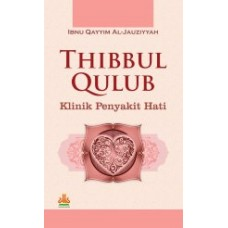 Thibbul Qulub Klinik Penyakit Hati | Ibnu Qayyim Al-Jauziyah