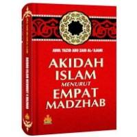 Akidah Islam menurut Empat Madzhab | PROF. DR. Abul Yazid Abu Zaid Al-Ajami