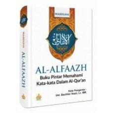 Al-Alfaazh Buku Pintar Memahami Kata-kata Dalam Al-Qur'an