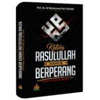 Ketika Rasulullah Harus Berperang | Prof. DR. Ali Muhammad Ash-Shallabi