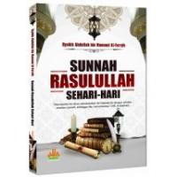 Sunnah Rasulullah Sehari-hari | Syaikh Abdullah bin Hamoud Al Furaih