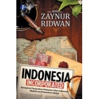 Indonesia Incorporated Penulis | Zaynur Ridwan