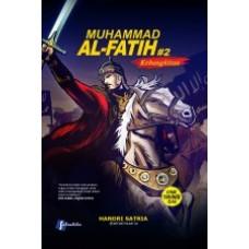 Komik Muhammad Al Fatih 2 : Kebangkitan : Kebangkitan | Handri Satria