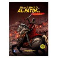 Komik Muhammad Al Fatih Seri 3 : Penaklukan | Handri Satria