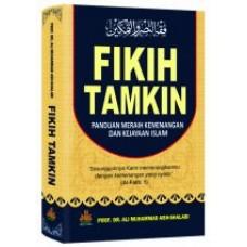 Fikih Tamkin : Panduan Meraih Kemenangan dan Kejayaan Islam | Prof. DR. Ali Muhammad Ash-Shallabi