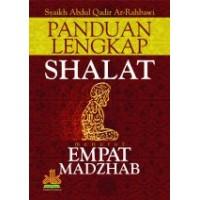 Panduan Lengkap Shalat Menurut Empat Mazhab | Syaikh Abdul Qadir Ar-Rahbawi