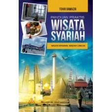 Panduan Praktis Wisata Syariah | Tohir Bawazir