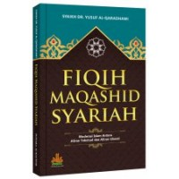 Fiqih Maqashid Syariah | Syaikh DR. Yusuf Al-Qaradhawi