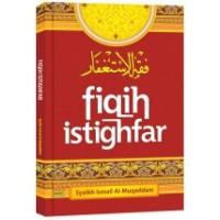Fikih Istighfar | Syaikh Ismail Al Muqaddam