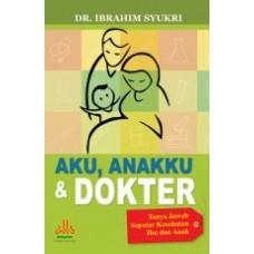 Aku, Anakku dan Dokter | DR. Ibrahim Syukri
