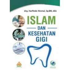 Islam Dan Kesehatan Gigi | drg. Harfindo Nismal, Sp.Bm, dkk
