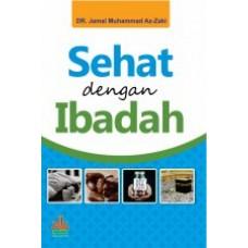 Sehat dengan Ibadah | DR. Jamal Muhammad Az-Zaki